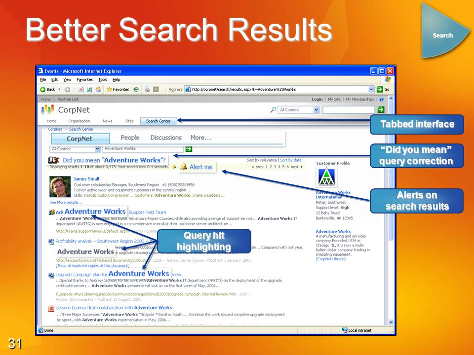 "31 Better Search Results Search Tabbed interface Query hit highlighting ""Did you mean"" query correction Alerts on search results"