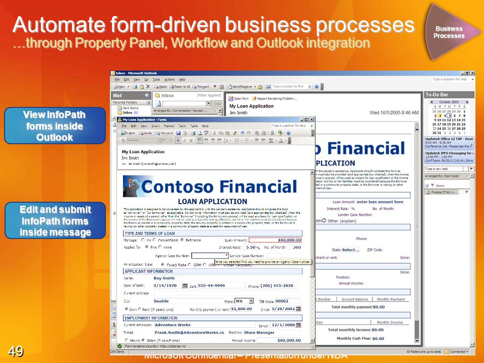 49 Microsoft Confidential – Presentation under NDA Automate form-driven business processes …through Property Panel, Workflow and Outlook integration B