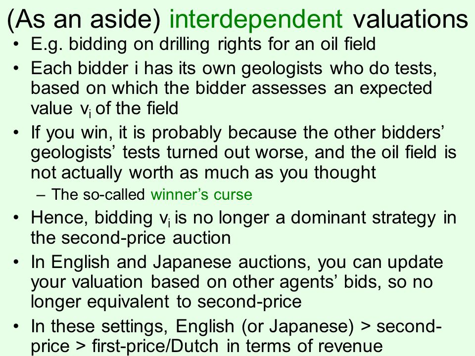 (As an aside) interdependent valuations E.g.