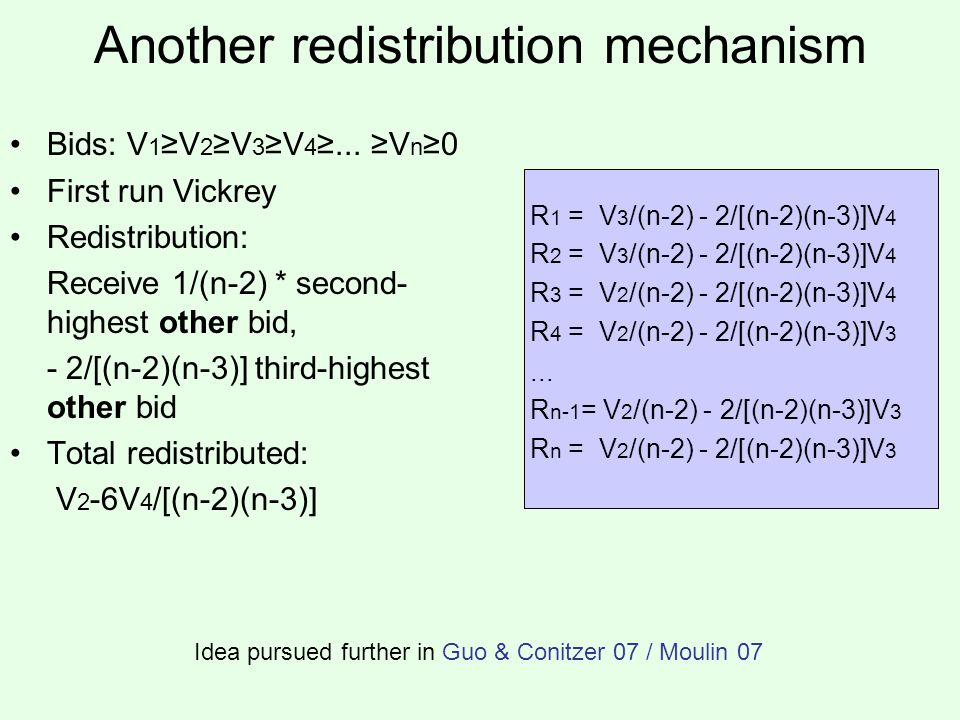 Another redistribution mechanism Bids: V 1 ≥V 2 ≥V 3 ≥V 4 ≥...