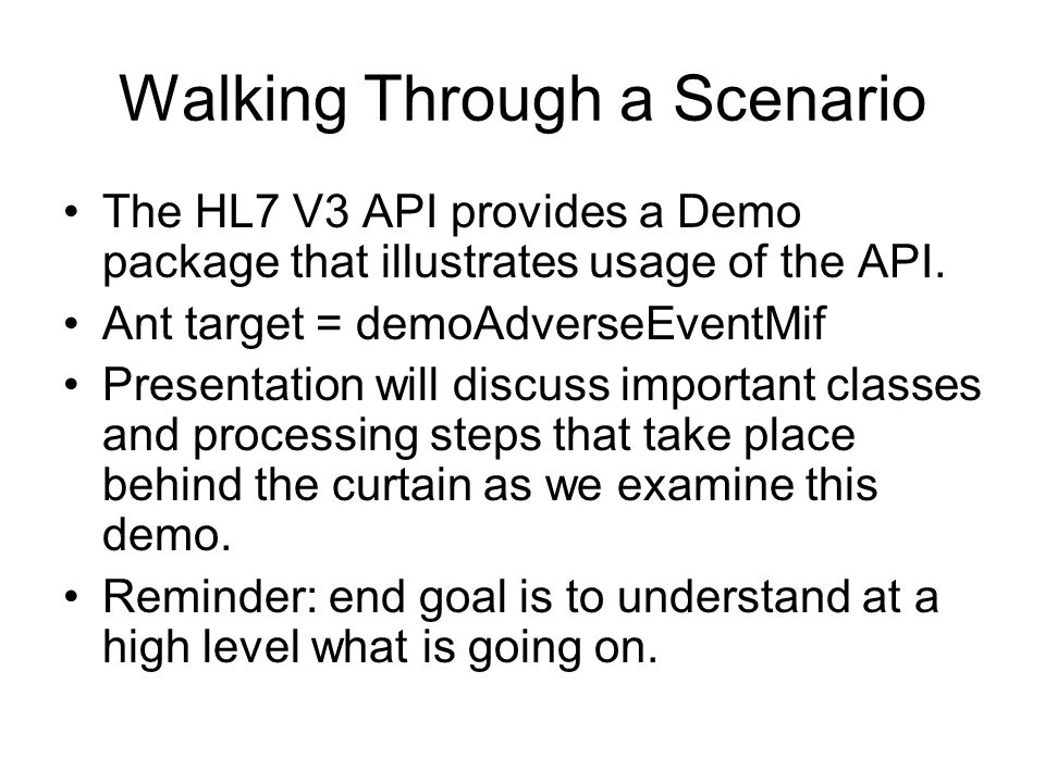 Walking Through a Scenario The HL7 V3 API provides a Demo package that illustrates usage of the API.