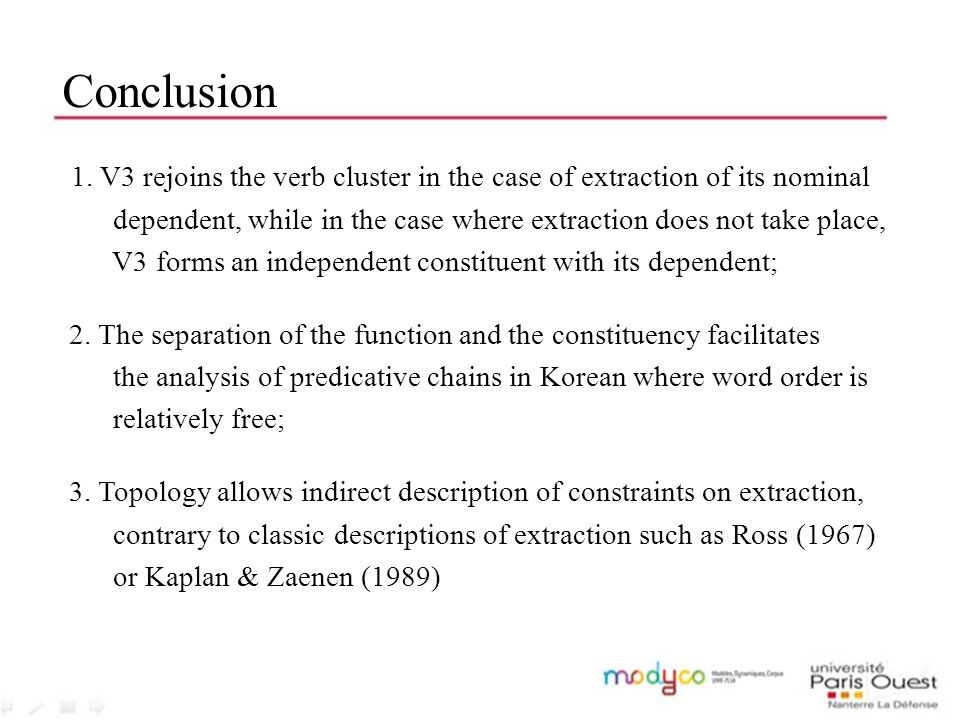 Conclusion 1. V3 rejoins the verb cluster in the case of extraction of its nominal dependent, while in the case where extraction does not take place,