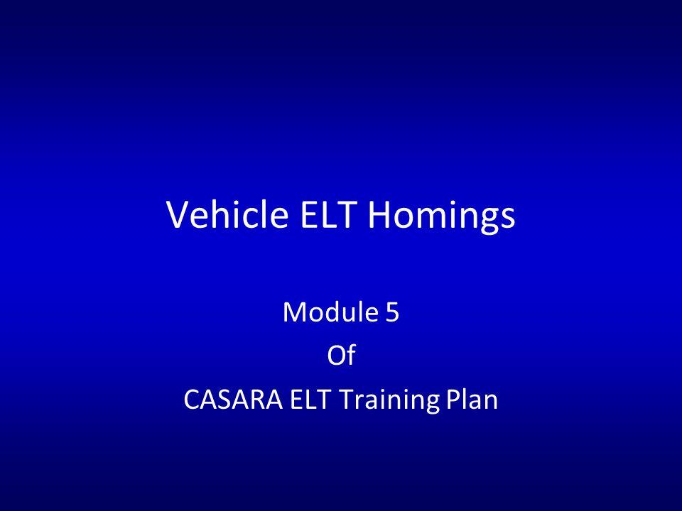 Vehicle ELT Homings Module 5 Of CASARA ELT Training Plan