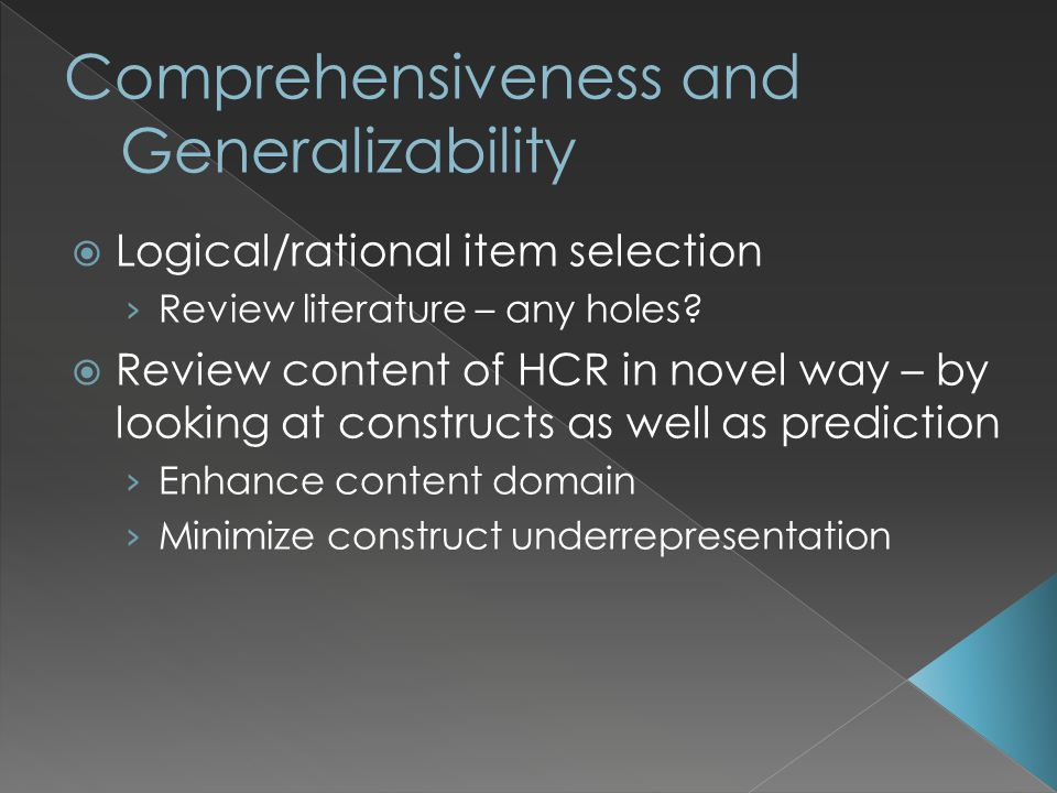  Logical/rational item selection › Review literature – any holes?  Review content of HCR in novel way – by looking at constructs as well as predicti