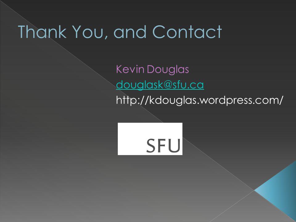 Kevin Douglas douglask@sfu.ca http://kdouglas.wordpress.com/