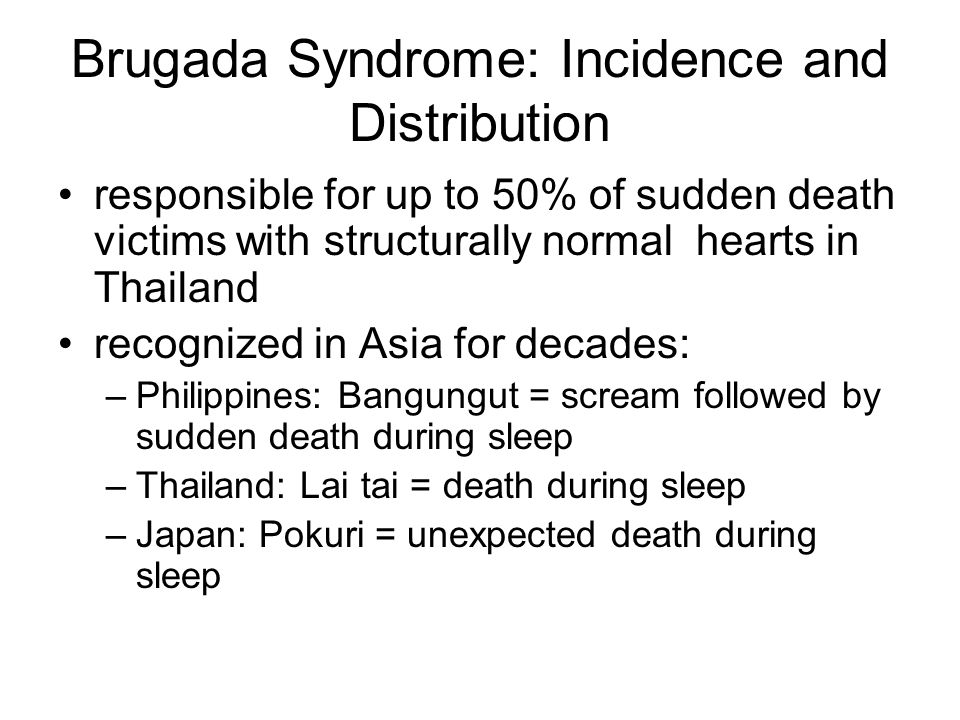 Brugada Syndrome: Incidence and Distribution responsible for up to 50% of sudden death victims with structurally normal hearts in Thailand recognized