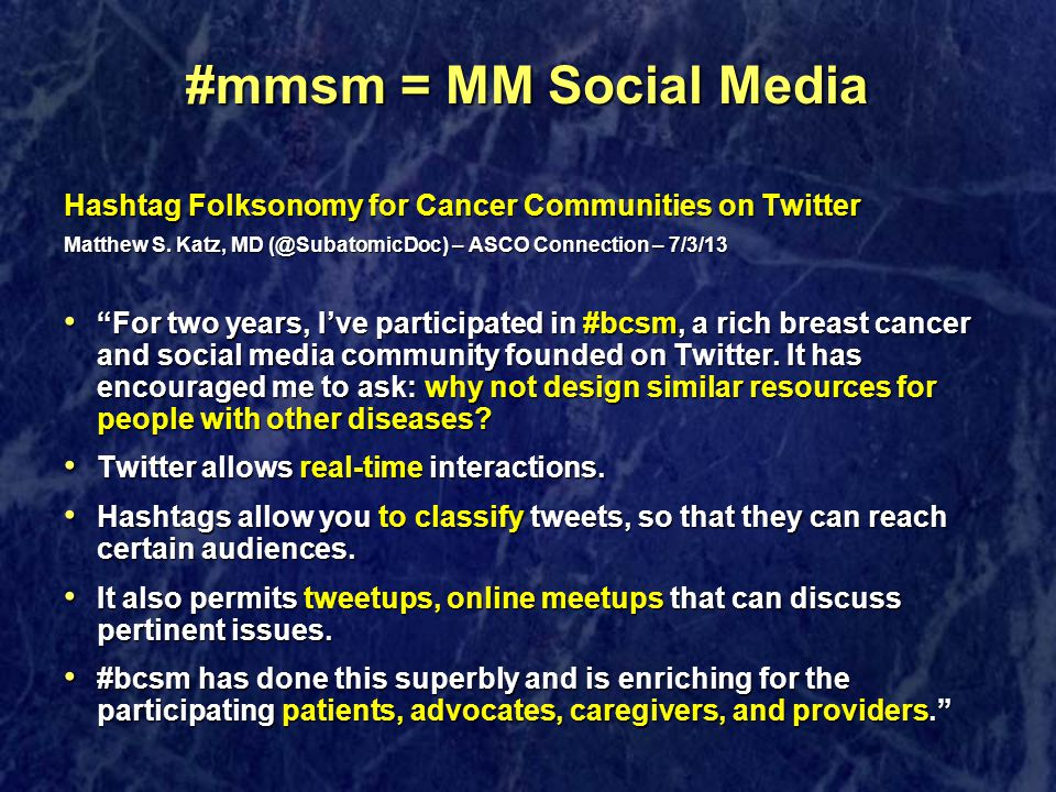 #mmsm = MM Social Media Hashtag Folksonomy for Cancer Communities on Twitter Matthew S.
