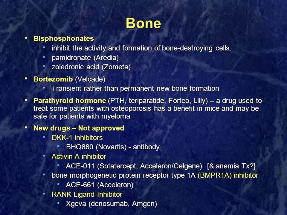 Bone Bisphosphonates Bisphosphonates inhibit the activity and formation of bone-destroying cells.