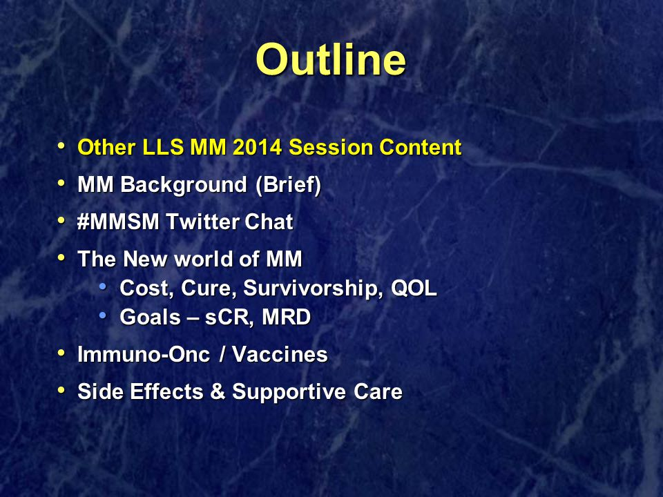 Outline Other LLS MM 2014 Session Content Other LLS MM 2014 Session Content MM Background (Brief) MM Background (Brief) #MMSM Twitter Chat #MMSM Twitt