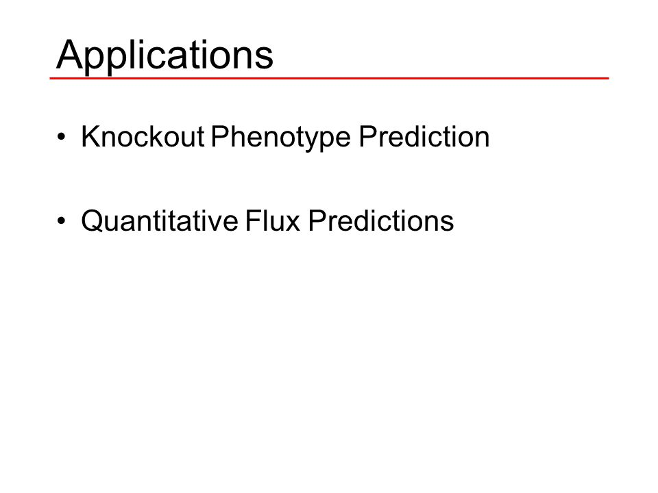 Applications Knockout Phenotype Prediction Quantitative Flux Predictions