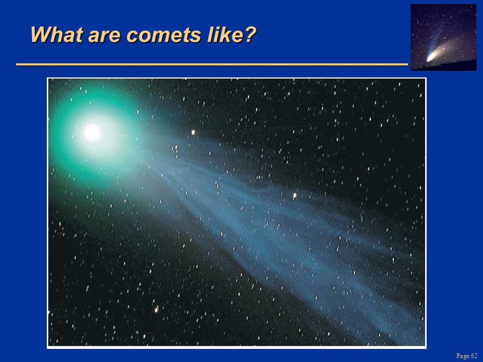 Page 62 What are comets like?