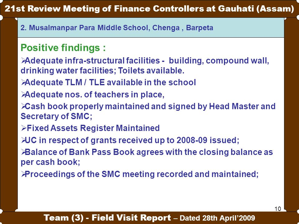 10 21st Review Meeting of Finance Controllers at Gauhati (Assam) Team (3) - Field Visit Report – Dated 28th April'2009 2.