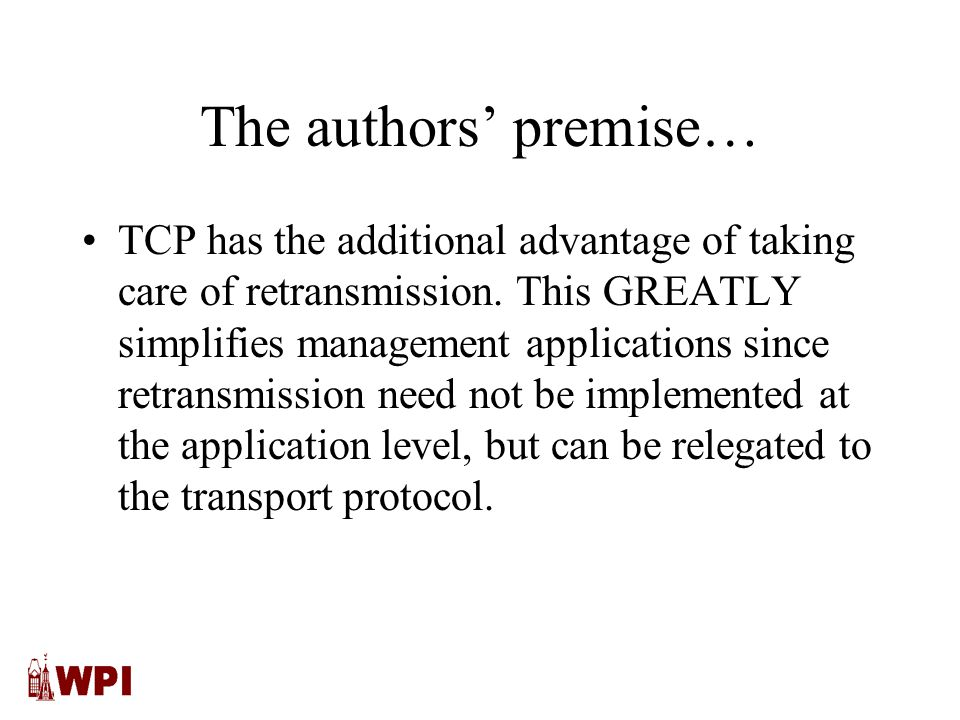 The authors' premise… TCP has the additional advantage of taking care of retransmission.