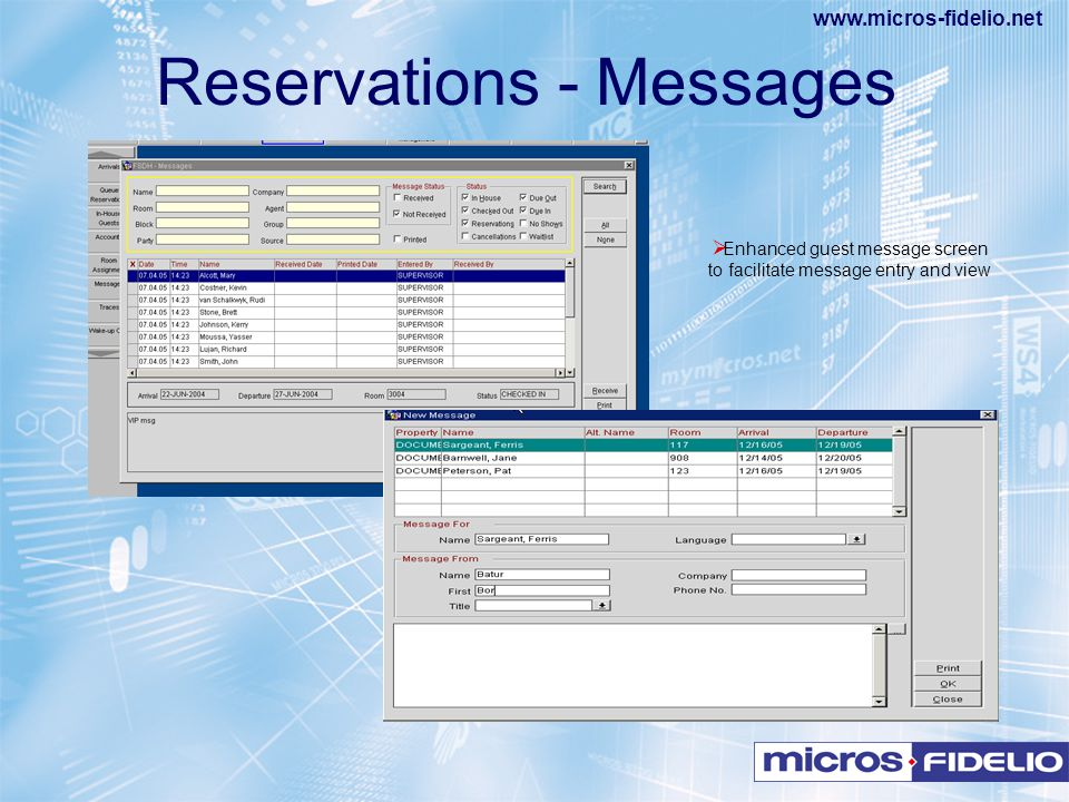 www.micros-fidelio.net  Enhanced guest message screen to facilitate message entry and view Reservations - Messages