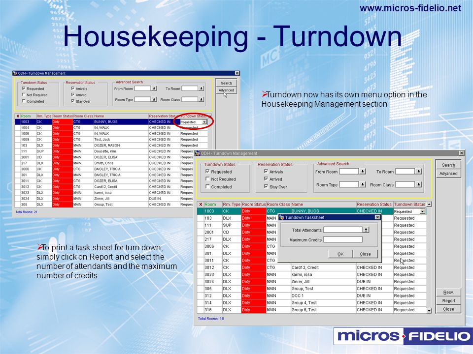 www.micros-fidelio.net  Turndown now has its own menu option in the Housekeeping Management section  To print a task sheet for turn down, simply cli