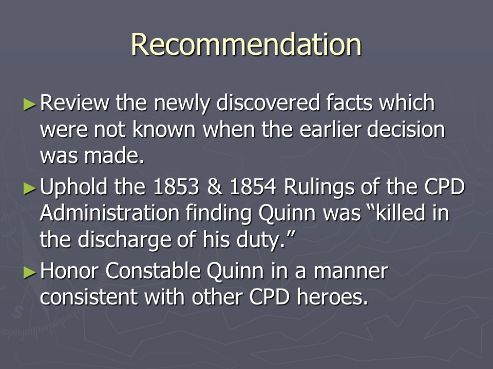 Recommendation ► Review the newly discovered facts which were not known when the earlier decision was made.