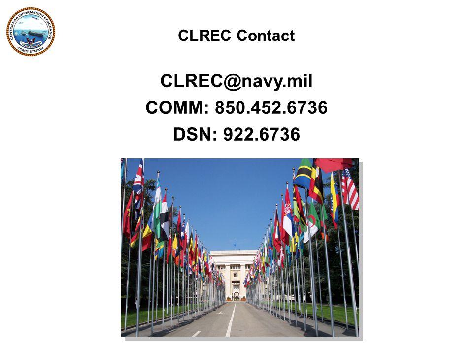CLREC@navy.mil COMM: 850.452.6736 DSN: 922.6736 CLREC Contact