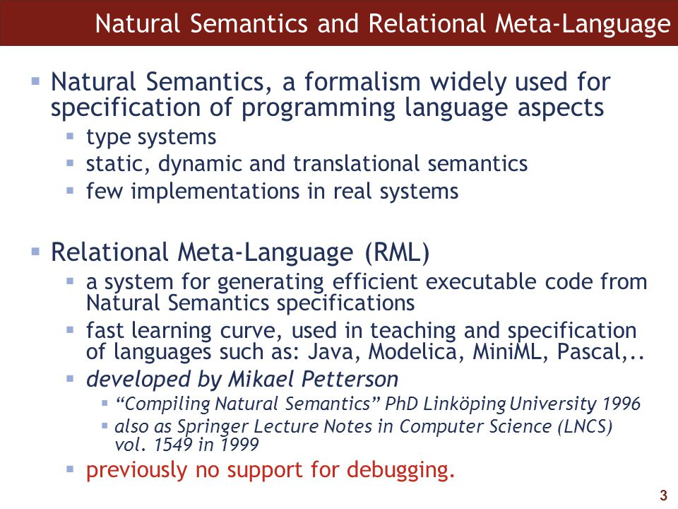 4 Natural Semantics  Hi are hypotheses (environments)  Ti are terms (pieces of abstract syntax)  Ri are results (types, run-time values, changed environments)  Hj |- Tj : Rj are sequents  Premises or preconditions are above the line  Conclusion is below the line  Condition on the side if exists must be satisfied
