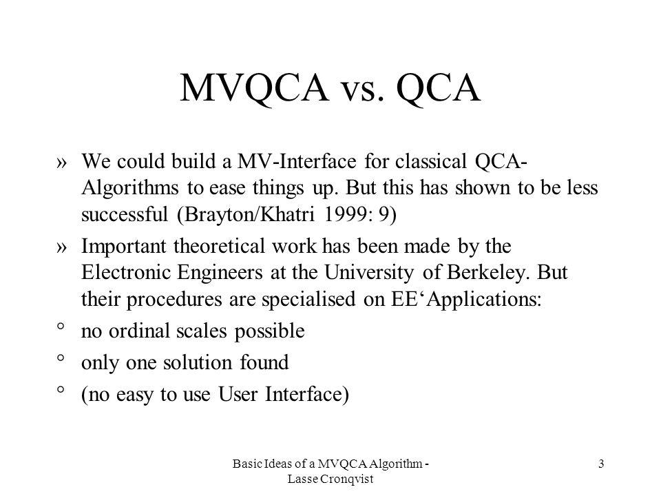 Basic Ideas of a MVQCA Algorithm - Lasse Cronqvist 3 MVQCA vs.