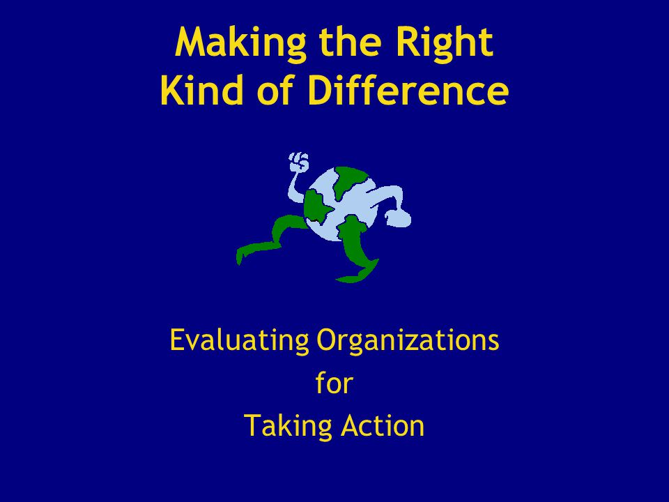 There are so many groups doing good work.The organization's goals should match with your own.