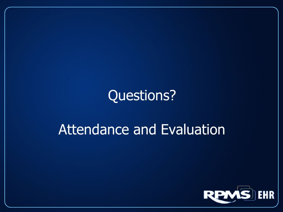 Questions Attendance and Evaluation