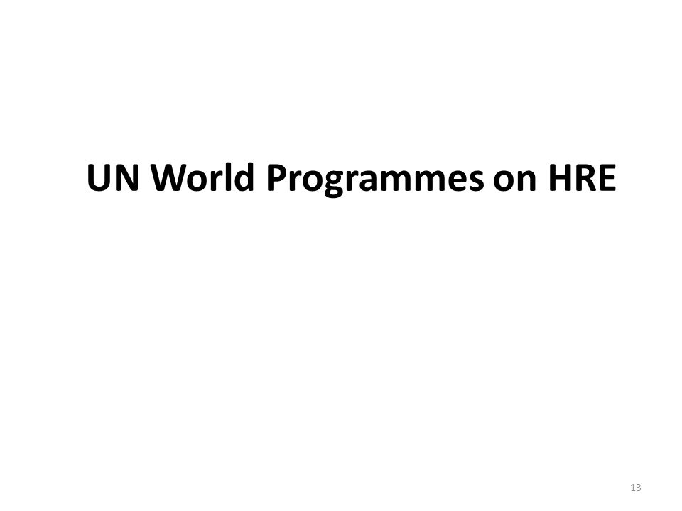 UN World Programmes on HRE 13