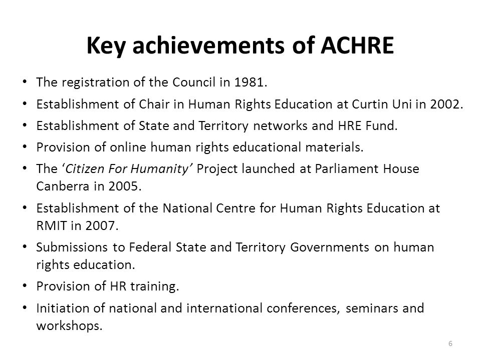 Key achievements of ACHRE The registration of the Council in 1981.