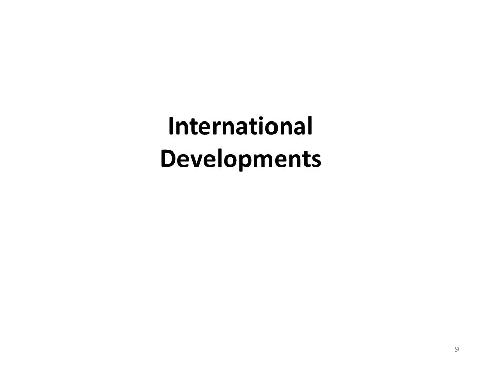 International Developments 9