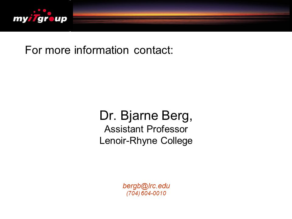 For more information contact: Dr. Bjarne Berg, Assistant Professor Lenoir-Rhyne College bergb@lrc.edu (704) 604-0010