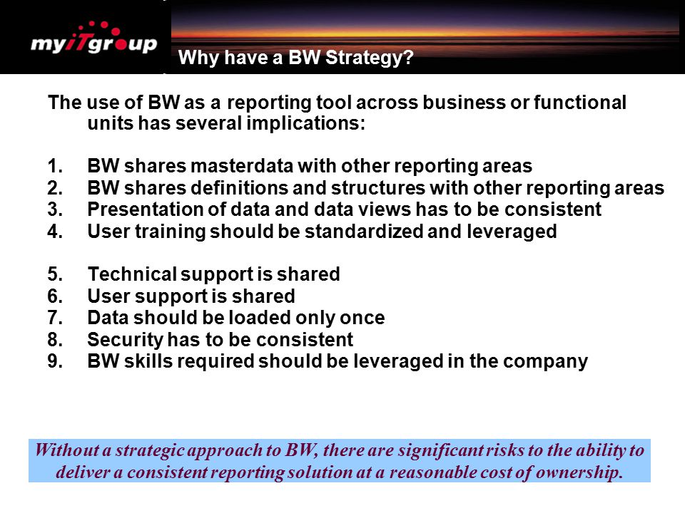Business Benefits of BW – more details B.