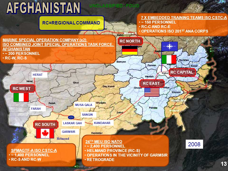 UNCLASSIFIED/FOUO RC SOUTH RC WEST RC EAST RC CAPITAL RC NORTH 24 TH MEU ISO NATO ~ 2,400 PERSONNEL HELMAND PROVINCE (RC-S) OPERATIONS IN THE VICINITY
