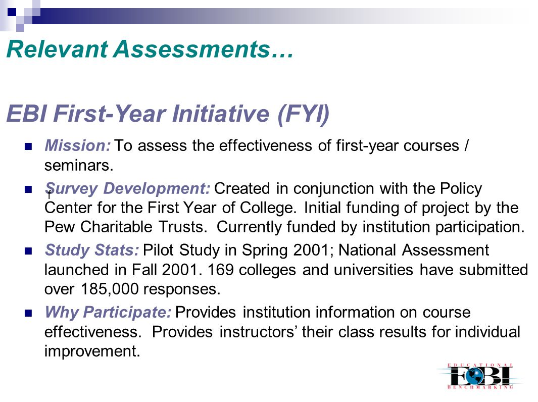 Mission: To assess the effectiveness of first-year courses / seminars. Survey Development: Created in conjunction with the Policy Center for the First