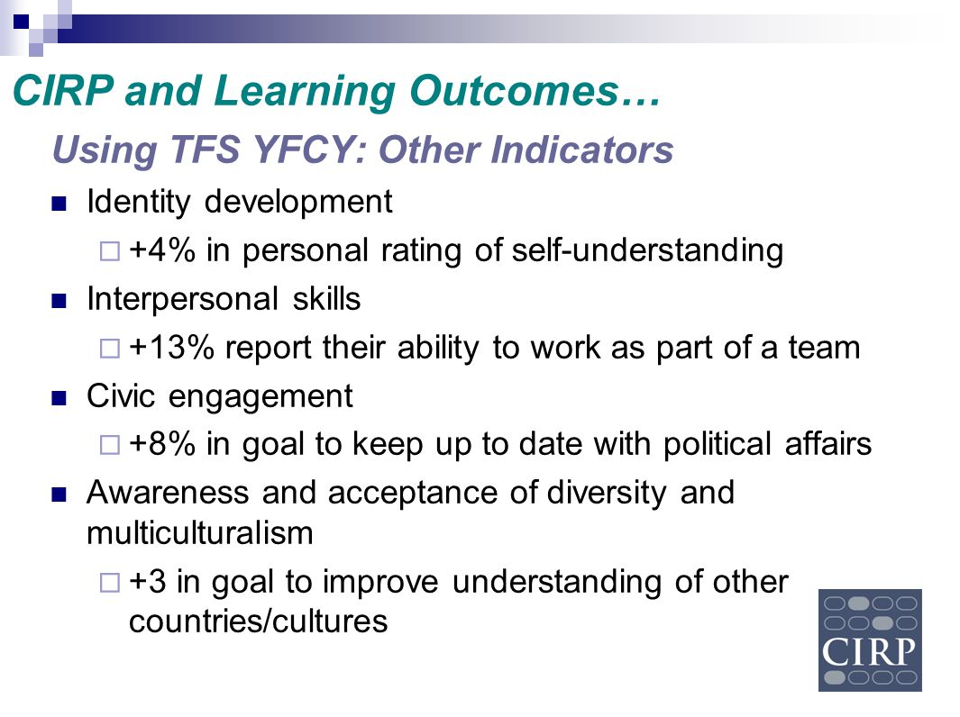 Using TFS YFCY: Other Indicators Identity development  +4% in personal rating of self-understanding Interpersonal skills  +13% report their ability