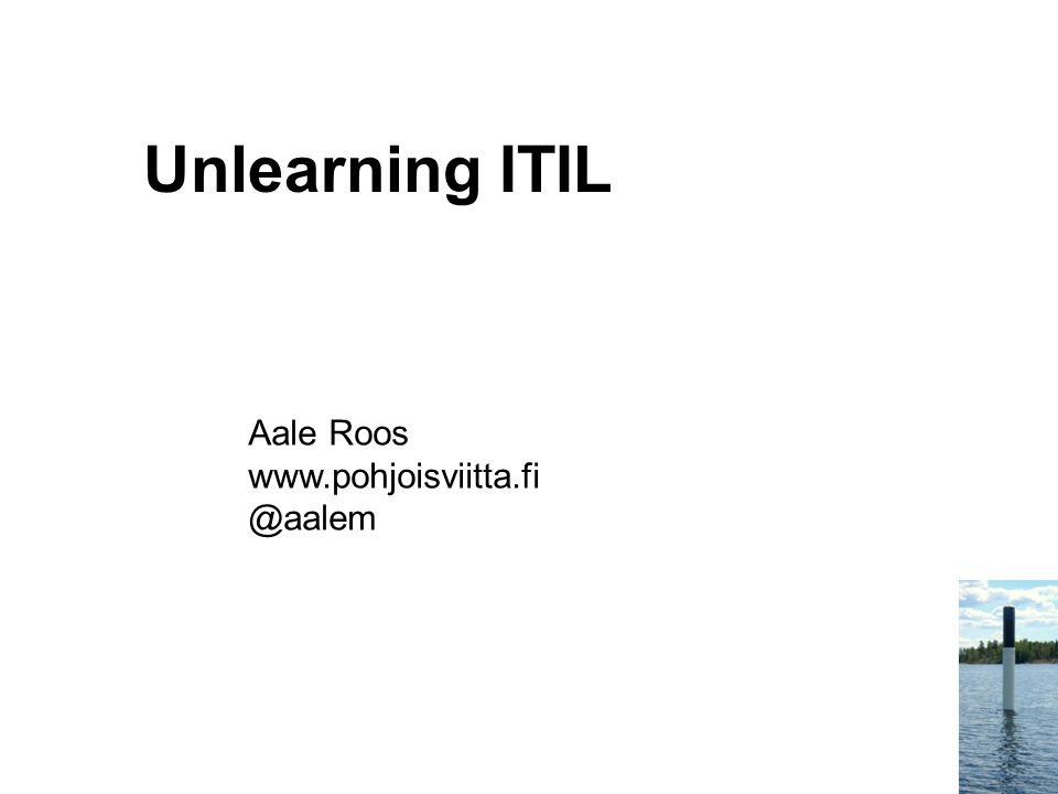 21 years of ITIL At itSMF UK 12 conference 75% presentations about ITIL Many incident /problem management sessions