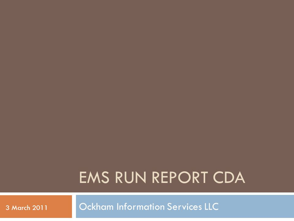 History  National EMS Information System (NEMSIS.org)  Version 3 data set, de facto standard  NEMSIS Sponsors  National Highway Transportation Safety Administration  University of Utah  Centers for Disease Control  Standardization  Limited involvement from other nations Therefore, US Realm  EMS DAM, balloted May 2010  EMS DIM, balloted January 2011  Both slated for minor revisions & reballoting