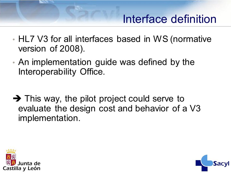 Interface definition HL7 V3 for all interfaces based in WS (normative version of 2008).
