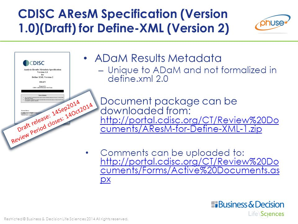Restricted © Business & Decision Life Sciences 2014 All rights reserved. CDISC AResM Specification (Version 1.0)(Draft) for Define-XML (Version 2) ADa