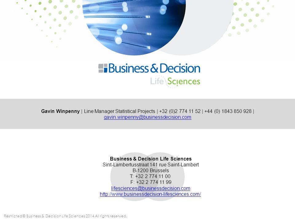 Restricted © Business & Decision Life Sciences 2014 All rights reserved. Business & Decision Life Sciences Sint-Lambertusstraat 141 rue Saint-Lambert