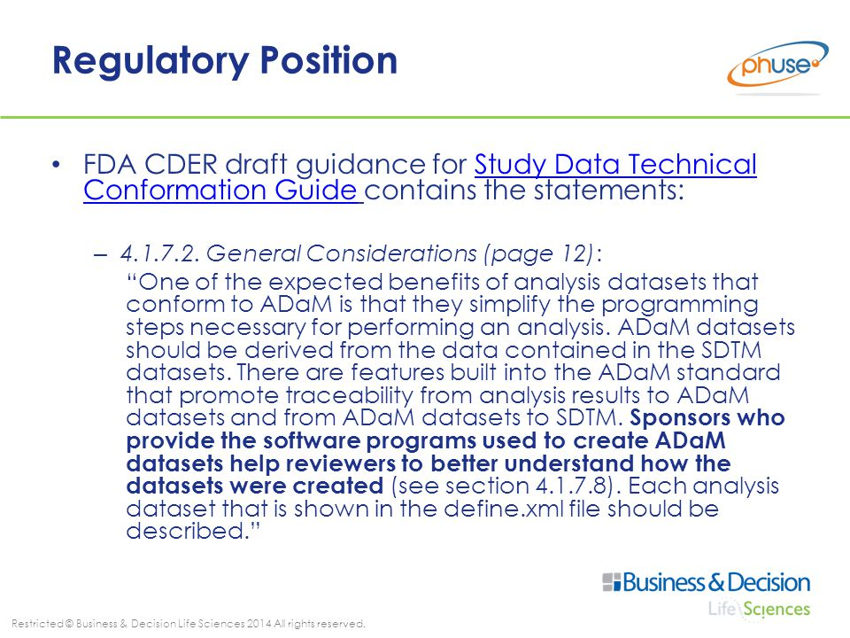Restricted © Business & Decision Life Sciences 2014 All rights reserved. Regulatory Position FDA CDER draft guidance for Study Data Technical Conforma