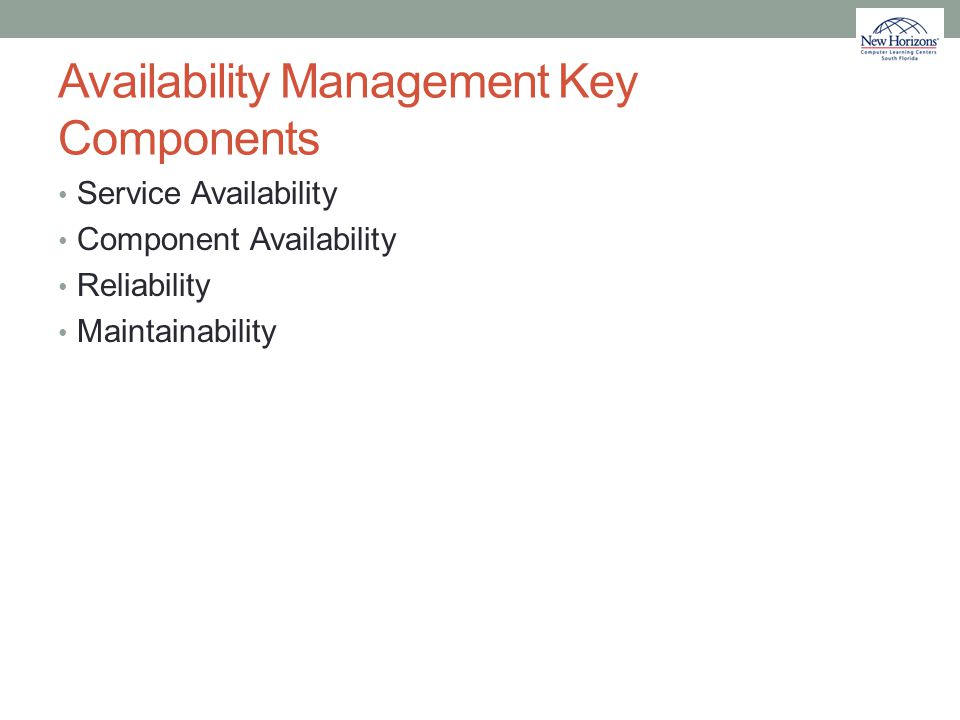 Availability Management Key Components Service Availability Component Availability Reliability Maintainability