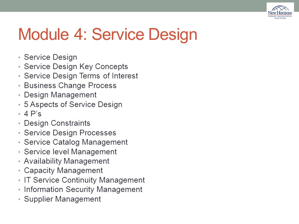 Module 4: Service Design Service Design Service Design Key Concepts Service Design Terms of Interest Business Change Process Design Management 5 Aspec
