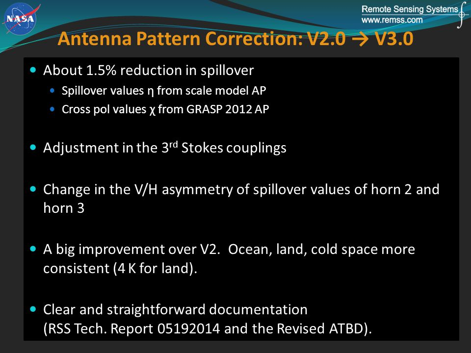 Antenna Pattern Correction: V2.0 → V3.0 About 1.5% reduction in spillover Spillover values η from scale model AP Cross pol values χ from GRASP 2012 AP Adjustment in the 3 rd Stokes couplings Change in the V/H asymmetry of spillover values of horn 2 and horn 3 A big improvement over V2.