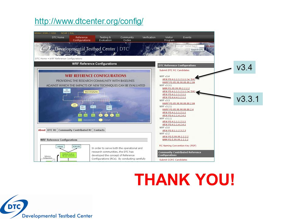 THANK YOU! http://www.dtcenter.org/config/ v3.4 v3.3.1