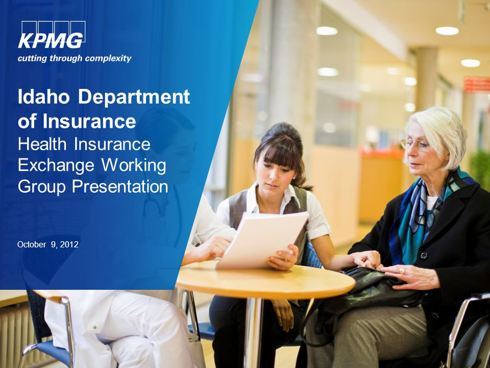 Idaho Department of Insurance Health Insurance Exchange Working Group Presentation October 9, 2012