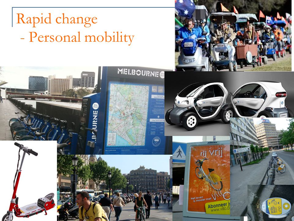 Rapid change - Personal mobility
