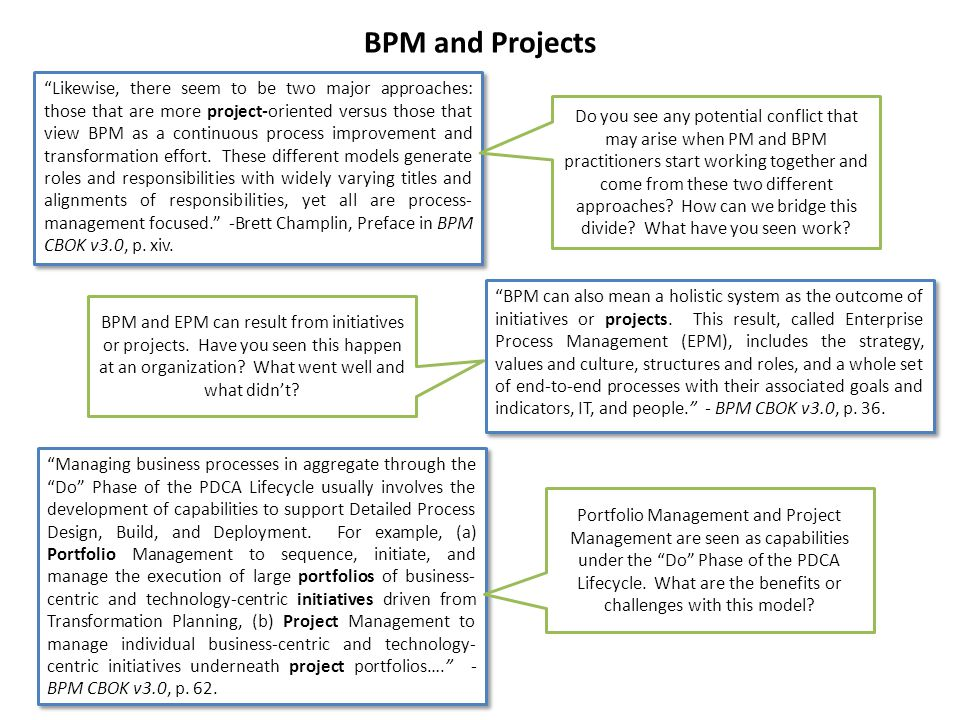 """""""Likewise, there seem to be two major approaches: those that are more project-oriented versus those that view BPM as a continuous process improvement"""