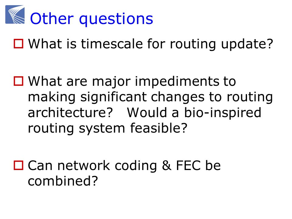 Other questions  What is timescale for routing update.