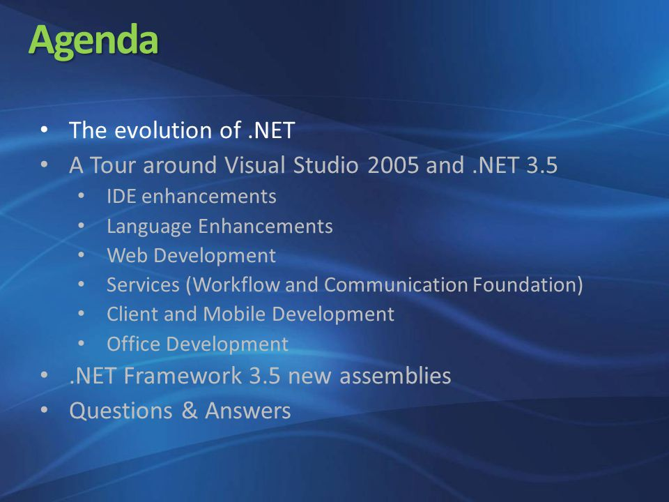 Web Applications ASP.NET 3.5 Microsoft AJAX libraries and project templates ListView, DataPager, LinqDataSource Visual Studio 2008 IDE Enhancements New HTML Designer Shared with Expression Web Rich CSS support, Nested Master Pages Split view with better switching performance Javascript IntelliSense and Debugging
