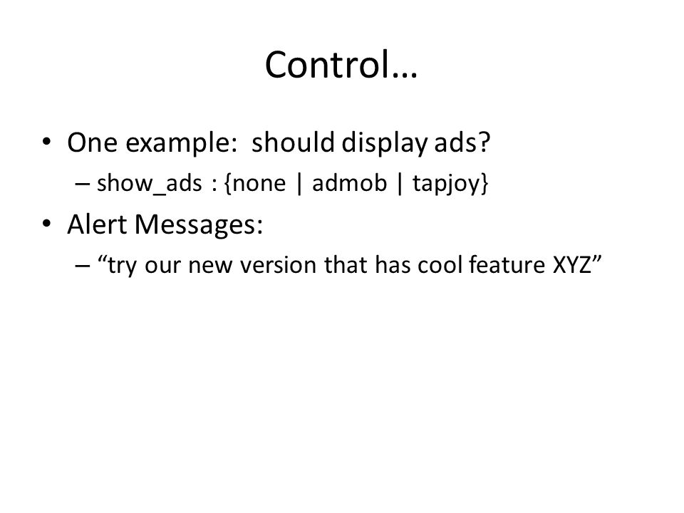 Control… One example: should display ads.