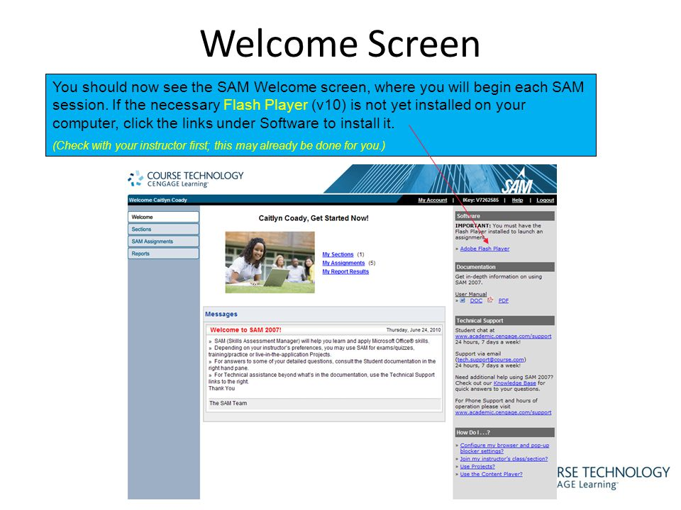 Welcome Screen You should now see the SAM Welcome screen, where you will begin each SAM session.